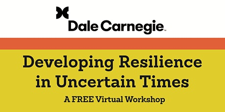 Developing Resilience in Uncertain Times tickets