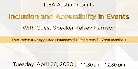 ILEA Austin April Educational Meeting - Inclusion and Accessibility at Events with Kelsey Harrison tickets