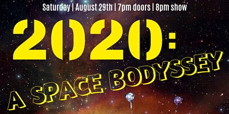 2020: A Space Body-ssey tickets