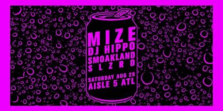 Mize, DJ Hippo, Smoakland, SLZRD tickets
