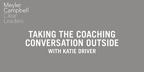 Free Webinar -Taking The Coaching Conversation Outside with Katie Driver #2 tickets