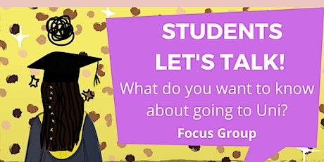 Let's talk : What do you want to know about going to Uni? tickets