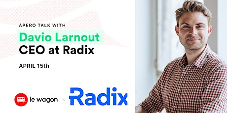 [ONLINE] Le Wagon Talk with Davio Larnout - CEO at Radix billets