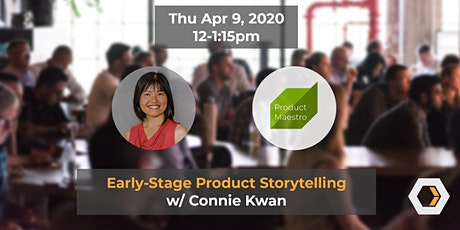 Online: Early-Stage Product Storytelling w/ Connie Kwan tickets