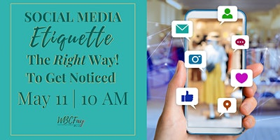 Social Media Etiquette – The Right Way To Get Noticed!