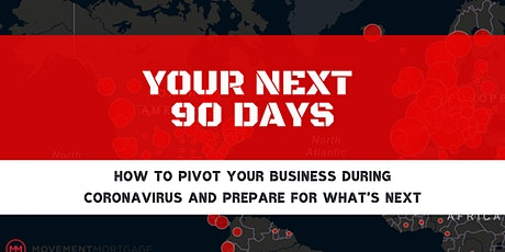 Your Next 90 Days-Coronavirus and Preparing for What is Next tickets