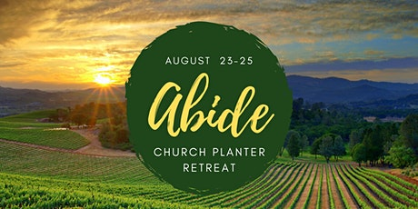 Abide: Church Planter Retreat tickets