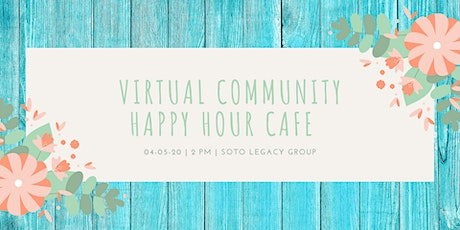 Community Happy Hour Cafe -  Virtual Event tickets