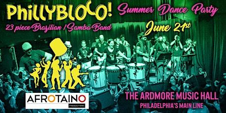 PhillyBloco (23-Piece Brazilian Samba band) Summer Dance Party tickets