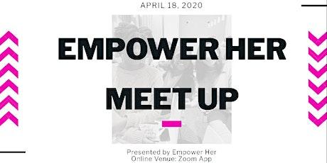 Empower Her Meet Up tickets