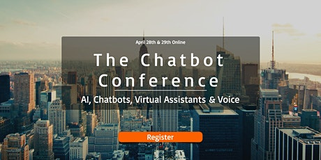 Chatbot Conference 2020 Online: Chatbots, Voice Skills &  AI Conference tickets