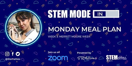 STEM MODE IN - Week 3: Monday Meal Plan (Zoom) tickets