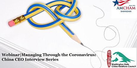 Managing Through the Coronavirus: China CEO Interview Series (1st Webinar) tickets