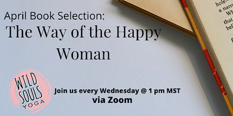 FREE: Weekly Virtual Book Club with book The Way of the Happy Woman tickets