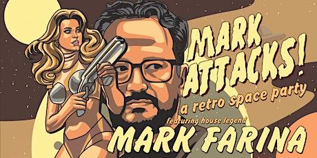 Mark Attacks! w/ Mark Farina tickets