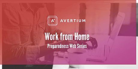 Part 2 of 3 in a Work From Home Preparedness Webinar Series tickets