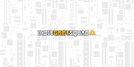 Indie Game Squad Monthly Meet-up Episode: 4 tickets