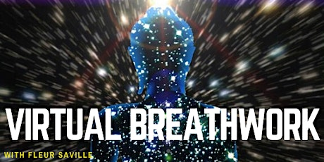 VIRTUAL BREATHWORK - A journey to your Higher Self with Fleur Saville tickets