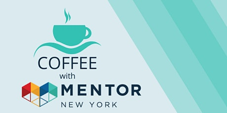 Virtual Coffee with MENTOR New York tickets