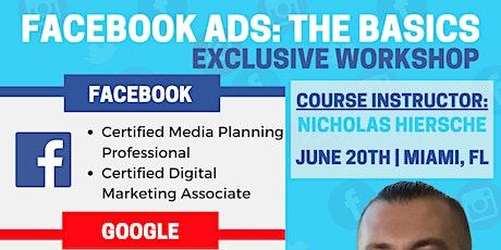 6/20/20 Miami | Facebook Ad Basics: Exclusive Workshop tickets