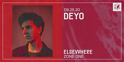CANCELLED Deyo @ Elsewhere (Zone One)