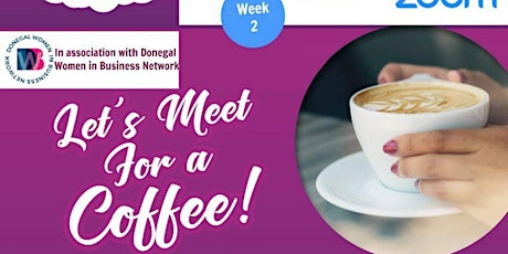 Let's Meet For Coffee!  Virtual Networking Event - Week 2 tickets