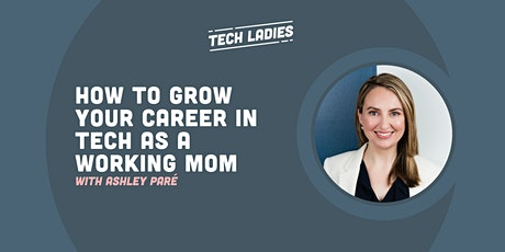 *Webinar* How to Grow Your Career in Tech as a Working Mom tickets