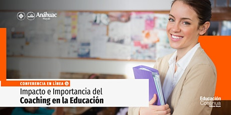 Conferencia en línea: Impacto e Importancia del Coaching en la Educación  boletos