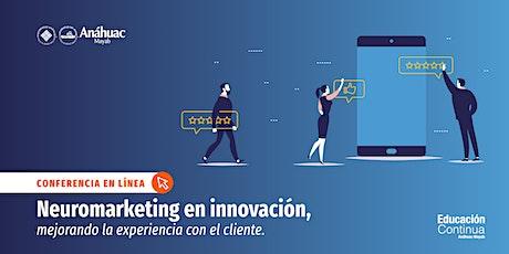 Conferencia en línea: Neuromarketing en innovación mejorando la experiencia con el cliente. boletos