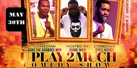 UPLAY2MUCH COMEDY SHOW & AFTER PARTY tickets