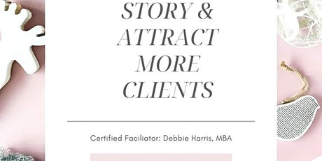 Craft Your Story & Attract More Clients tickets