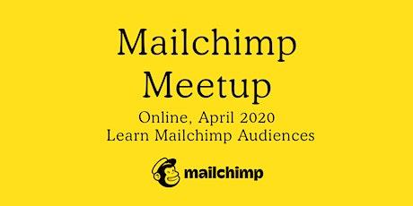 Mailchimp Meetup - Learn Mailchimp Settings & Audiences tickets