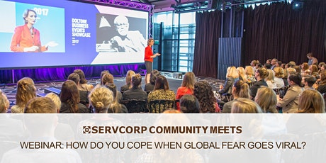 WEBINAR | How do you cope when global fear goes viral? | Servcorp & Clare Mann tickets