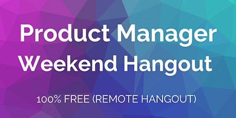 Product Manager's Weekend Hangout (Remote) tickets