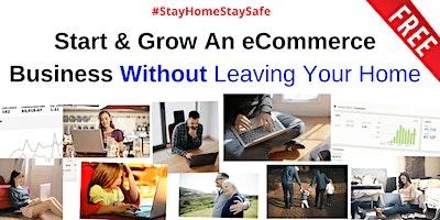 Virtual Event: Start & Grow An eCommerce Business