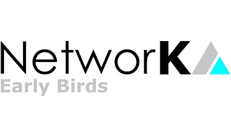 NetworKA - Early Birds Tickets