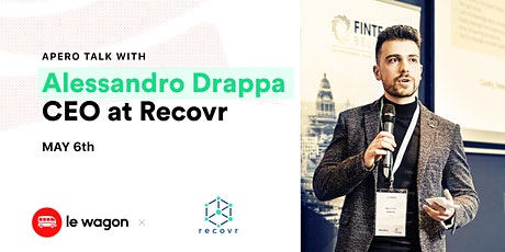 Le Wagon Talk with Alessandro Drappa, CEO of Recovr billets
