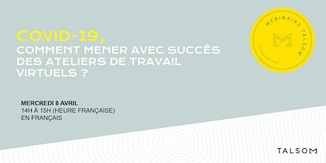 COVID-19 | Comment mener avec succès des ateliers de travail virtuels ? Tickets
