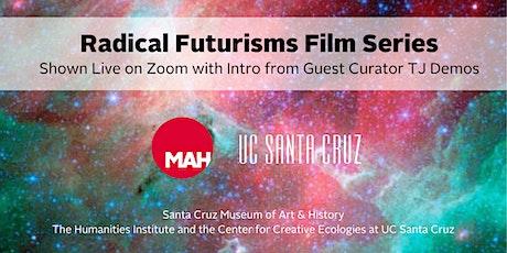Virtual MAH Film Screening: Radical Futurisms Film Series tickets