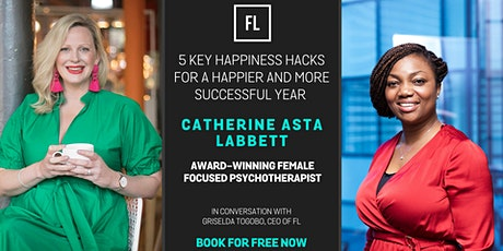 In Conversation With Catherine Asta Labbett: 5 Key Happiness Hacks For A Happier & More Successful Year tickets