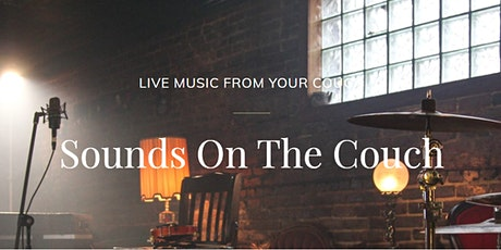 Sounds On The Couch - Saturday 11th April 7pm tickets