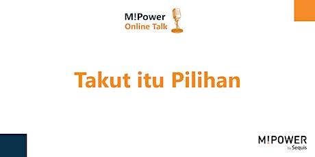"""""""Takut Itu Pilihan"""" [Online Talk] tickets"""