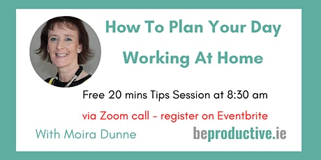 How To Plan Your Day - Working at Home tickets
