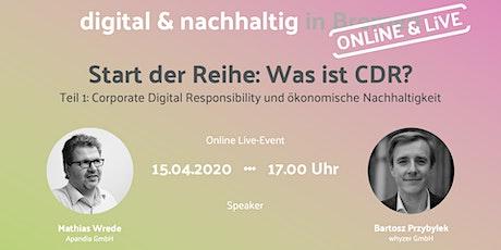 Start der Reihe: Was ist Corporate Digital Responsibility? Online Event Tickets