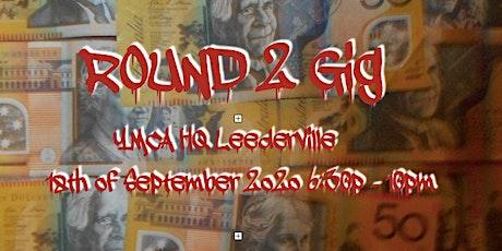 Round 2 Gig tickets