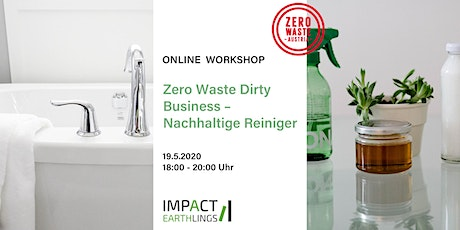 Zero Waste Dirty Business – Nachhaltige Reiniger Online Workshop Tickets
