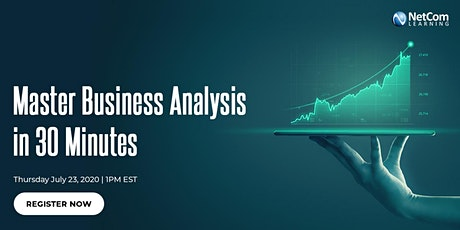 Webinar - Master Business Analysis in 30 Minutes tickets