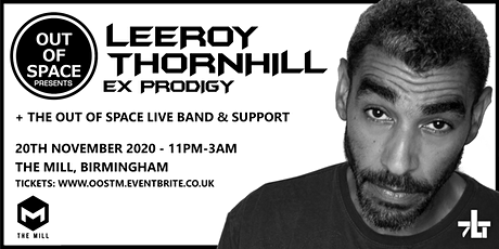 Out of Space Feat LEEROY THORNHILL (ex Prodigy) **NEW DATE** tickets
