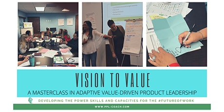 Vision to Value:  A Masterclass in Adaptive Value-Driven Product Leadership tickets