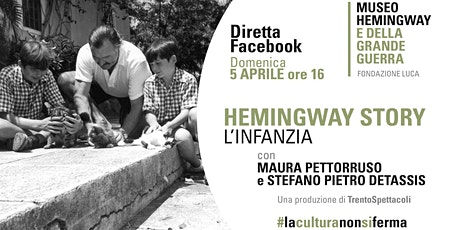 Diretta Facebook: Hemingway Story - L'Infanzia biglietti